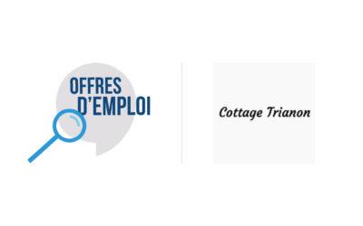 Offres d'emploi : Le Cottage-Trianon recrute